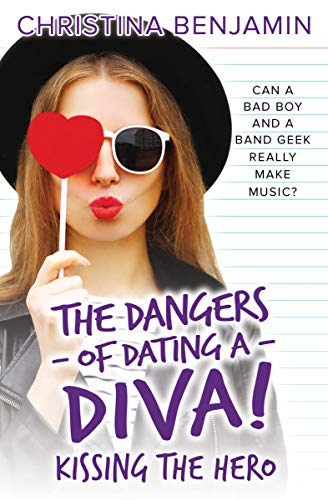 Kissing The Hero (The Dangers of Dating a Diva Book 2) by [Christina Benjamin]