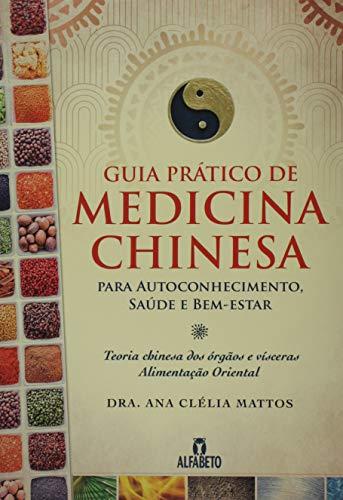 Guia Prático de Medicina Chinesa: Para Autoconhecimento, Saúde e Bem-estar