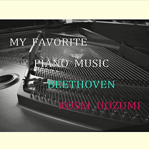 MY FAVORITE PIANO MUSIC BEETHOVEN KOSEI UOZUMI