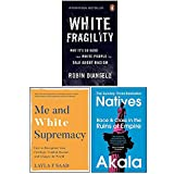 White Fragility, Me and White Supremacy [Hardcover], Natives Race and Class in the Ruins of Empire 3 Books Collection Set