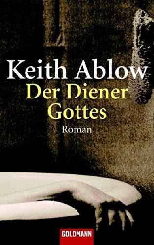 Buchseite und Rezensionen zu 'Der Diener Gottes: Roman (Goldmann Allgemeine Reihe)' von Keith Ablow