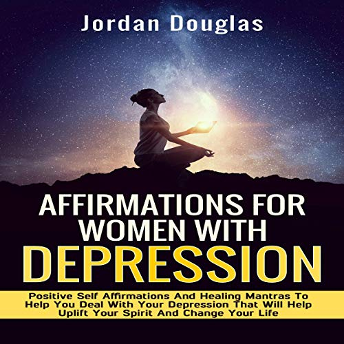 Affirmations for Women with Depression Audiobook By Jordan Douglas cover art