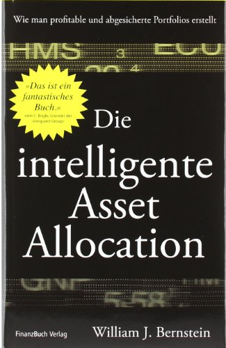 Bernstein William J., Die intelligente Asset Allocation.