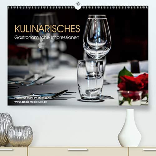 Kulinarisches - Gastronomische Impressionen (Premium, hochwertiger DIN A2 Wandkalender 2021, Kunstdruck in Hochglanz)
