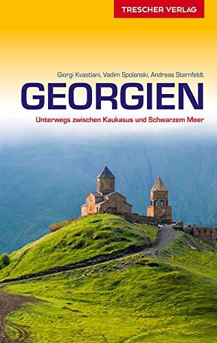 Reiseführer Georgien: Unterwegs zwischen Kaukasus und Schwarzem Meer (Trescher-Reihe Reisen) (German Edition)