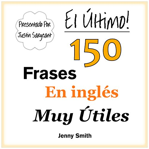 El Último! 150 Frases En Inglés Muy Útiles [The Ultimate! 150 Very Useful English Phrases] audiobook cover art