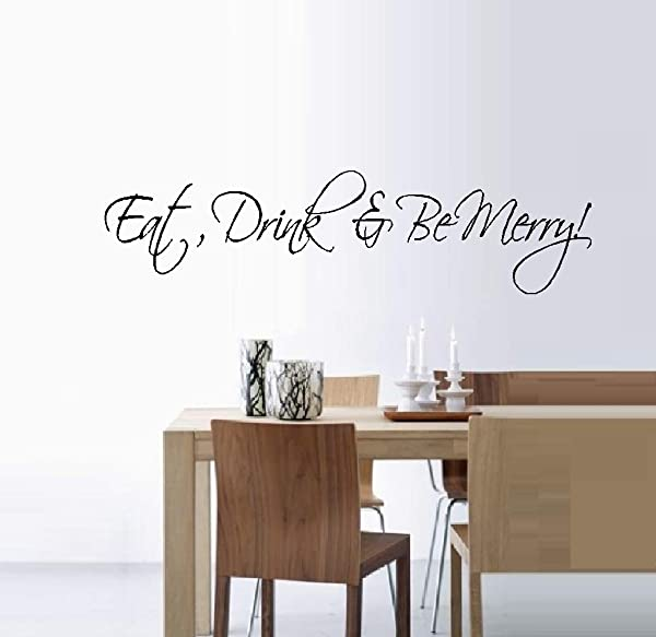 Kitchen Wall Decal EAT DRINK AND BE MERRY WALL DECAL HOME DECOR 13 X 33