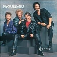 Like a Rock by Bob Seger (2004-01-01)