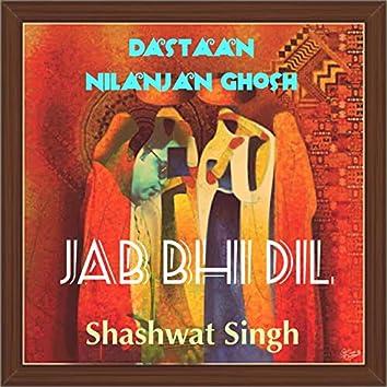 Jab Bhi Dil (Dastaan) [feat. Shashwat Singh]