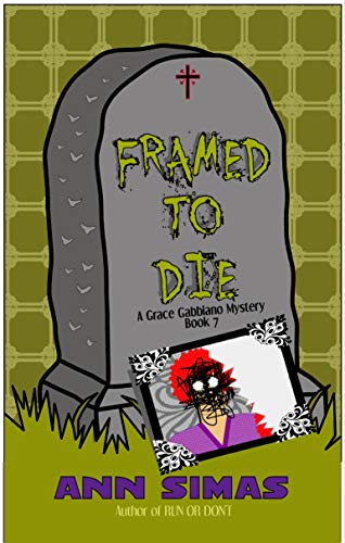 FRAMED TO DIE: A Grace Gabbiano Mystery (Book 7) (Grace Gabbiano Mysteries) (English Edition)