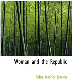 Woman and the Republic: a Survey of the Woman-Suffrage Movement in the Uni