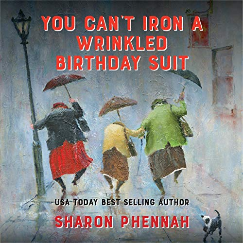 You Can't Iron a Wrinkled Birthday Suit cover art