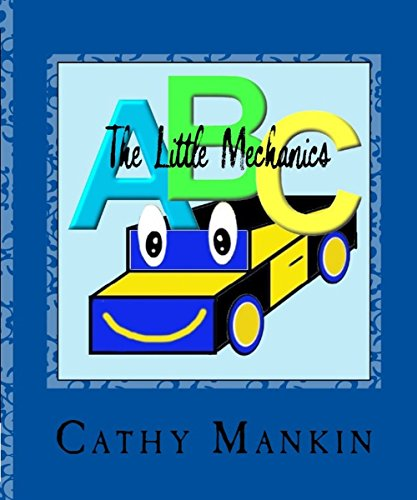 The Little Mechanic Alphabet Book ABC's (The Little Mechanics 1) (English Edition)
