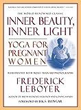 Inner Beauty, Inner Light: Yoga for Pregnant Women
