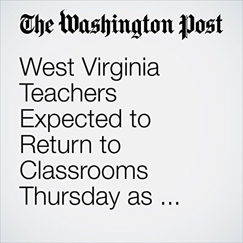 West Virginia Teachers Expected to Return to Classrooms Thursday as Gov. Jim Justice Announces Deal audiobook cover art