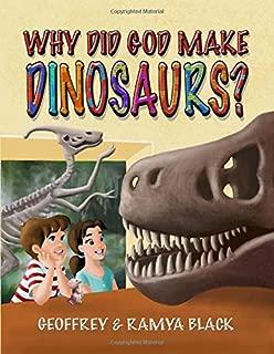 Why Did God Make Dinosaurs?