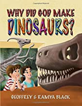 Why Did God Make Dinosaurs?