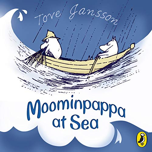 Moominpappa at Sea                   By:                                                                                                                                 Tove Jansson                               Narrated by:                                                                                                                                 Hugh Dennis                      Length: 5 hrs and 18 mins     3 ratings     Overall 4.7