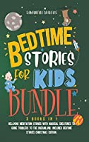 Bedtime Stories for Kids Bundle 3books in 1: Bedtime Stories for Kids and Children. Relaxing Meditation Stories with Magical Creatures to Guide Toddlers to the Dreamland. Included Bedtime Stories Christmas Edition