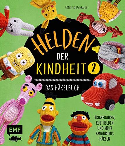 Helden der Kindheit – Das Häkelbuch – Band 2: Trickfiguren, Kulthelden und mehr Amigurumis häkeln