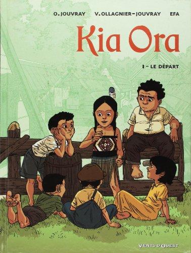 Kia Ora - Tome 01: Le départ