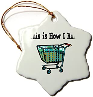 Diuangfoong This is How I Roll Shopping Cart Basket-Snowflake Ornament, 3-Inch, Porcelain