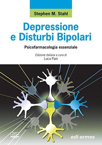 Depressione e disturbi bipolari. Psicofarmacologia essenziale