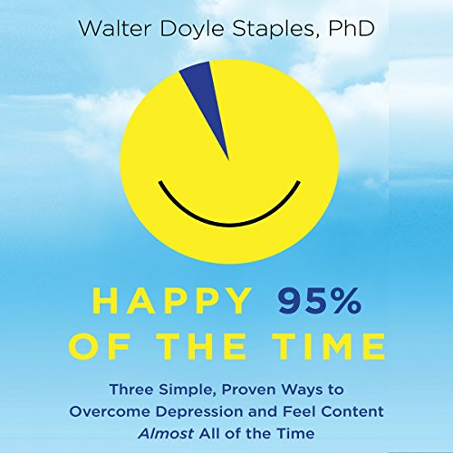 Happy 95% of the Time Audiobook By Walter Doyle Staples PhD cover art