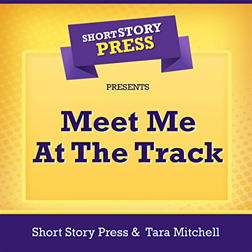 Short Story Press Presents Meet Me At The Track cover art