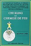 Chi Kung la Chemise de Fer