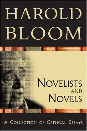 Compare Textbook Prices for Novelists and Novels: A Collection of Critical Essays Bloom's Literary Criticism 20th Anniversary Collection  ISBN 9780791097274 by Bloom, Sterling Professor of Humanities Harold