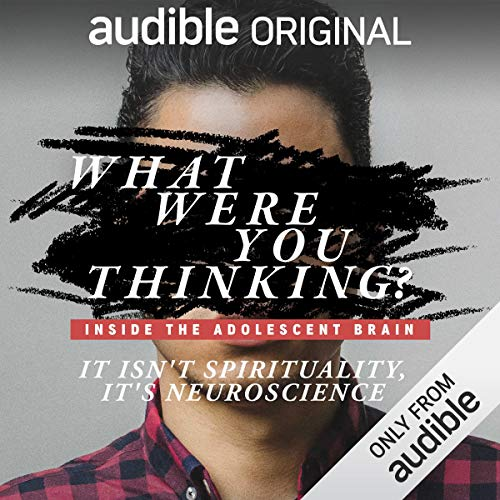 Ep. 6: It Isn't Spirituality, It's Neuroscience (What Were You Thinking?) audiobook cover art