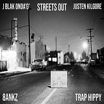 Streets Out (feat. Justen Kilgore, TrapHippy & J Blak OnDaG)
