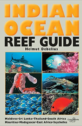 Indian Ocean Reef Guide: Maldives - Sri Lanka - Thailand - South Africa - Mauritius - Madagascar - East Africa - Seychelles