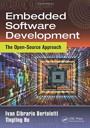 Embedded Software Development: The Open-Source Approach (Embedded Systems, Band 4)
