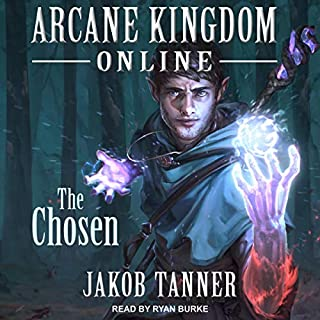 Arcane Kingdom Online: The Chosen     LitRPG Adventure Series, Book 1              By:                                                                                                                                 Jakob Tanner                               Narrated by:                                                                                                                                 Ryan Burke                      Length: 6 hrs and 7 mins     5 ratings     Overall 4.4