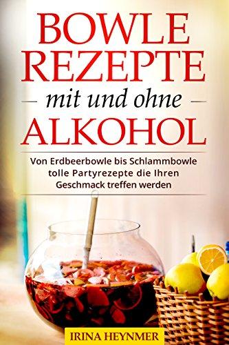 Bowle Rezepte mit und ohne Alkohol: Von...
