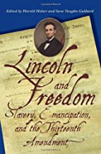 Lincoln and Freedom: Slavery, Emancipation, and the Thirteenth Amendment