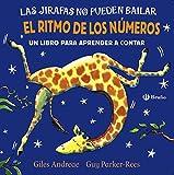 Las jirafas no pueden bailar. El ritmo de los números (Castellano - A Partir De 0 Años - Personajes - Las Jirafas No Pueden Bailar)