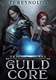 The Guild Core 1: Dragon Bourne (A Dungeon Adventure)