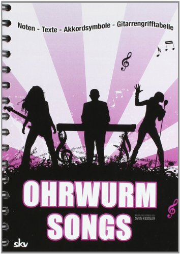 Ohrwurm-Songs: Noten-Texte-Akkordsymbole-Gitarrengriffe