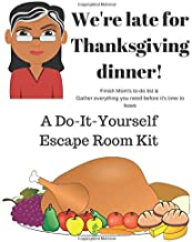 We're Late for Thanksgiving!: A DIY Escape Room Kit