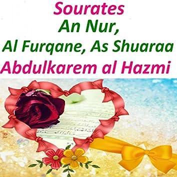 Sourates An Nur, Al Furqane, As Shuaraa (Quran)