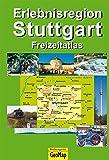 Atlas Erlebnisregion Stuttgart: Mit den schönsten Ausflugszielen (Geo Map) - GeoMap