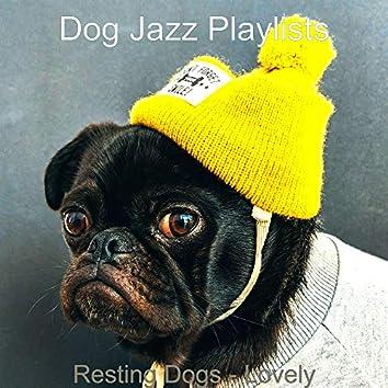 Resting Dogs - Lovely