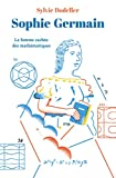 Sophie Germain - La femme cachée des mathématiques