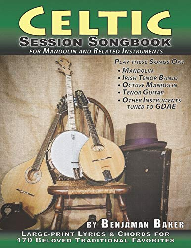 Celtic Session Songbook for Mandolin and Related Instruments: Large-print Lyrics & Chords for 170 Beloved Irish and Celtic Favorites (Session Strummers)