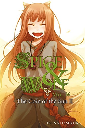 Spice and Wolf, Vol. 16 - Novel: The Coin of the Sun II