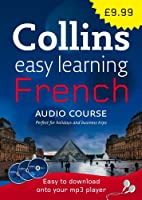 Collins Easy Learning French: The Easiest Way to Start Learning French (Collins Easy Learning Audio Course)