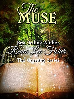 The Muse (The Crossing Series Book 3) by [Renee Lee Fisher, Meredith Bowery]